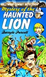 img - for Mystery of the Haunted Lion (The Hollywood Cowboy Detectives) book / textbook / text book