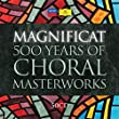 Magnificat: 500 Years of Choral Masterworks