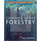Common Sense Forestry (Books for Wiser Living from Mother Earth News) ~ Hans W. Morsbach