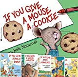 If You Give Animals Pack: If You Give a Mouse a Cookie; If You Take a Mouse to School; If You Give a Moose a Muffin; If You Give a Cat a Cupcake; If You Give a Pig a Pancake; If You Give a Dog a Donut (6 Book Set)