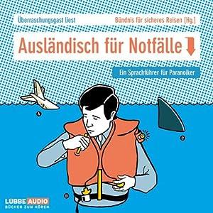 Ausländisch für Notfälle. Ein Sprachkurs für Paranoiker Hörbuch