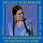 ...von Abstürzen, Schwiegermonstern und verhängnisvollen Affären (Nicole und andere Katastrophen 10) | Melanie Werlberger