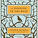 Blessing on the Moon Audiobook by Joseph Skibell Narrated by Allen Lewis Rickman