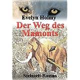 """Der Weg des Mamontsvon """"Evelyn Holmy"""""""