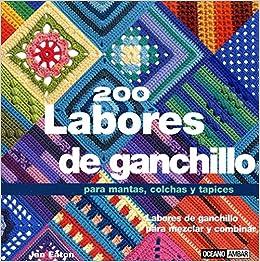 200 Labores De Ganchillo Para Mantas, Colchas Y Tapices (Tiempo Libre