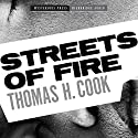 Streets of Fire Audiobook by Thomas H. Cook Narrated by Ray Chase