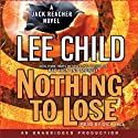 Nothing to Lose: A Jack Reacher Novel (       UNABRIDGED) by Lee Child Narrated by Dick Hill