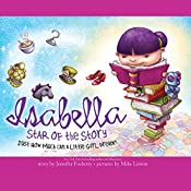 Isabella: Star of the Story: Just How Much Can a Little Girl Dream? | Jennifer Fosberry