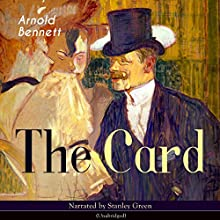 The Card Audiobook by Arnold Bennett Narrated by Stanley Green