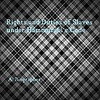 Rights and Duties of Slaves Under Hammurabi's Code: A Brief Glance at One Aspect of Babylonian Law Hörbuch von A. Biographer Gesprochen von:  411 Audio