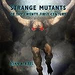 Strange Mutants of the Twenty First Century | John A. Keel