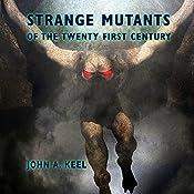 Strange Mutants of the Twenty First Century | [John A. Keel]