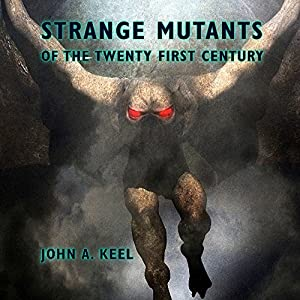 Strange Mutants of the Twenty First Century Hörbuch