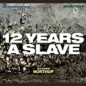 Twelve Years a Slave (       UNABRIDGED) by Solomon Northup Narrated by Richard Allen
