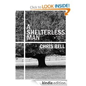 A Shelterless Man Chris Bell