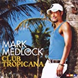 "Club Tropicanavon ""Mark Medlock"""