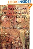 Confessions of an English Opium-Eater (Unabridged Start Publishing LLC)