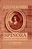 Spinoza. His Life and Philosophy