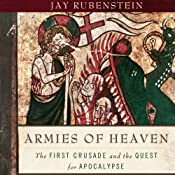 Armies of Heaven: The First Crusade and the Quest for Apocalypse | [Jay Rubenstein]