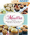 Moufflet: More Than 100 Gourmet Muffi...