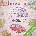 Le trésor de Monsieur Isakowitz | Livre audio Auteur(s) : Danny Wattin Narrateur(s) : Christophe Bonzom