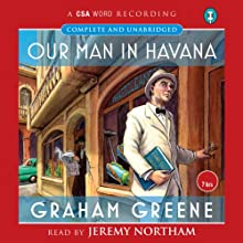 Our Man in Havana | Livre audio Auteur(s) : Graham Greene Narrateur(s) : Jeremy Northam