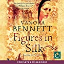 Figures in Silk Audiobook by Vanora Bennett Narrated by Lucy Scott