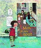 echange, troc Nathalie Delebarre, Aurélie Blanz - Moi, je sais tout sur la maîtresse