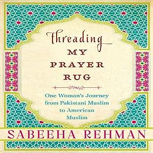 Threading My Prayer Rug Audiobook