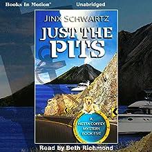 Just the Pits: Hetta Coffey, Book 5 (       UNABRIDGED) by Jinx Schwartz Narrated by Beth Richmond