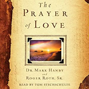 The Prayer of Love | [Mark Hanby, Roger Roth]