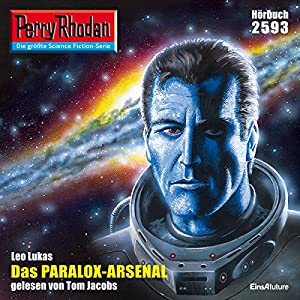 Das Paralox-Arsenal (Perry Rhodan 2593) Hörbuch