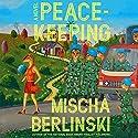 Peacekeeping: A Novel Audiobook by Mischa Berlinski Narrated by Ben Williams
