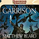 The Last Garrison: A Dungeons & Dragons Novel Audiobook by Matthew Beard Narrated by Dolph Amick