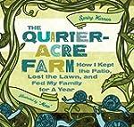 The Quarter-Acre Farm: How I Kept the...