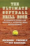 The Ultimate Softball Drill Book: A C...