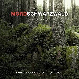 Mordschwarzwald Hörbuch