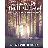 Children Of Aerthwheel (The Godblood Saga Book 1) ~ L. David Hesler