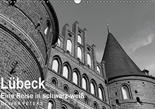 lubeck-eine-reise-in-schwarz-weiss-oliver-peters-wandkalender-2016-din-a3-quer
