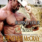 Roping Your Heart: Riding Tall | Cheyenne McCray