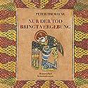 Nur der Tod bringt Vergebung (Schwester Fidelma ermittelt) Hörbuch von Peter Tremayne Gesprochen von: Sabine Swoboda