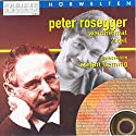 Waldheimat - Teil 2 Hörbuch von Peter Rosegger Gesprochen von: Stefan Fleming