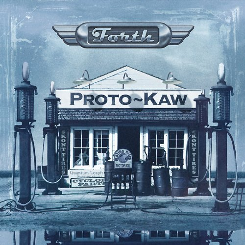 Proto-Kaw: Forth
