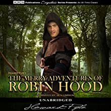 The Merry Adventures of Robin Hood (       UNABRIDGED) by Howard Pyle Narrated by Ben Lawson
