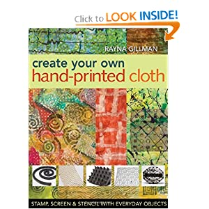 Create Your Own Hand-Printed Cloth: Stamp, Screen, & Stencil With Everyday Objects