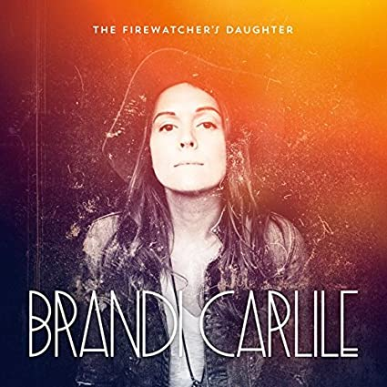 The Firewatcher's Daughter, Brandi Carlile