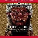 The Osama bin Laden I Know: An Oral History of al Qaeda's Leader Hörbuch von Peter L. Bergen Gesprochen von: George Guidall