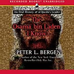 The Osama bin Laden I Know: An Oral History of al Qaeda's Leader | Peter L. Bergen