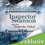 Inspector Swanson und der Magische Zirkel (Inspector Swanson 3) | Robert C. Marley