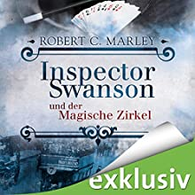 Inspector Swanson und der Magische Zirkel (Inspector Swanson 3) Hörbuch von Robert C. Marley Gesprochen von: Hans Jürgen Stockerl